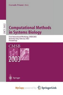 Computational Methods in Systems Biology - First International Workshop, Cmsb 2003, Roverto, Italy, February 24-26, 2003...