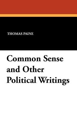 Common Sense and Other Political Writings (Paperback): Thomas Paine