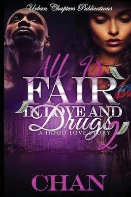 All Is Fair in Love and Drugs 2 (Paperback): Chan
