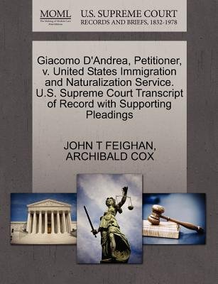 Giacomo d'Andrea, Petitioner, V. United States Immigration and Naturalization Service. U.S. Supreme Court Transcript of...