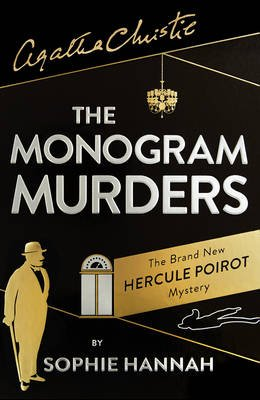 The Monogram Murders - The New Hercule Poirot Mystery (Paperback): Sophie Hannah