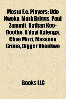 Mosta F.C. Players - Udo Nwoko, Mark Briggs, Paul Zammit, Nathan Koo-Boothe, N'Dayi Kalenga, Clive Mizzi, Massimo Grima,...