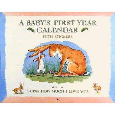 Guess How Much I Love You - A Baby's First Year Calendar (Calendar): Sam McBratney