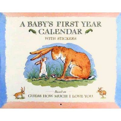 Guess How Much I Love You - A Baby's First Year Calendar (Calendar): Sam McBratney