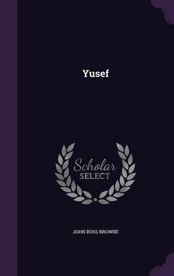 Yusef (Hardcover): John Ross Browne