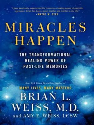 Miracles Happen - The Transformational Healing Power of Past-life Memories (MP3 format, CD, Unabridged edition): Amy E. Weiss,...