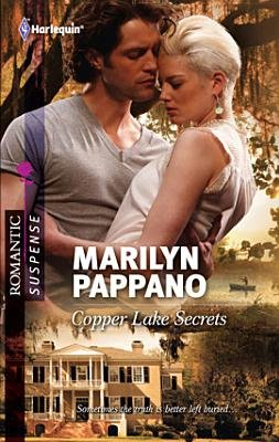 Copper Lake Secrets (Electronic book text): Marilyn Pappano