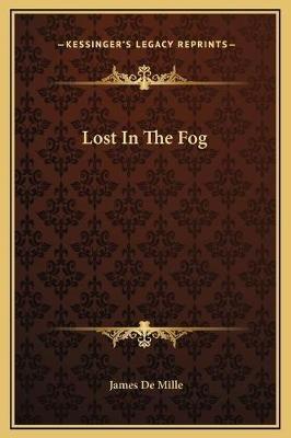 Lost in the Fog (Hardcover): James De Mille