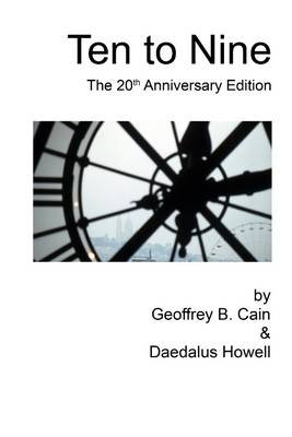Ten to Nine: The 20th Anniversary Edition (Electronic book text): Geoffrey Cain, Daedalus Howell