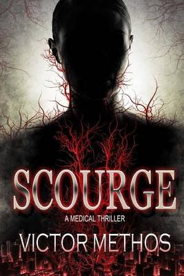 Scourge - A Medical Thriller (Paperback): Victor Methos