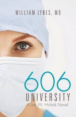 606 University - A Lee W. Hickok Novel (Paperback): MD William Lynes