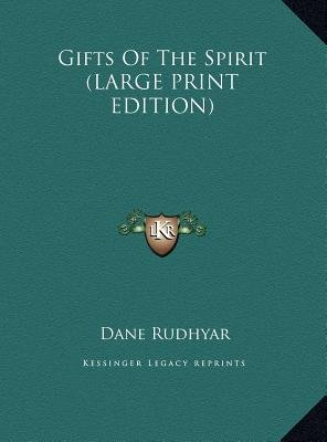 Gifts of the Spirit (Large print, Hardcover, large type edition): Dane Rudhyar
