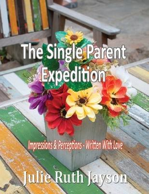 The Single Parent Expedition (Electronic book text): Julie Ruth Jayson