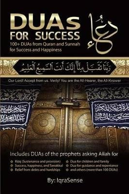 DUAs for Success - 100+ DUAs (prayers and supplications) from Quran and Hadith (Paperback): Iqrasense