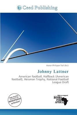 Johnny Lattner (Paperback): Aaron Philippe Toll