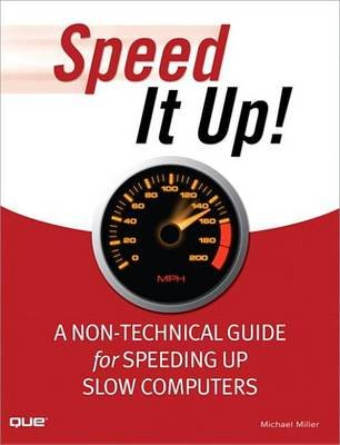 Speed It Up! a Non-Technical Guide for Speeding Up Slow Computers (Electronic book text): Michael R. Miller