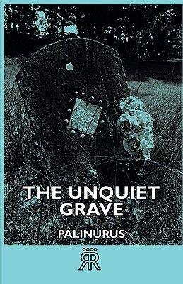 "The Unquiet Grave (Paperback): ""Palinurus"""