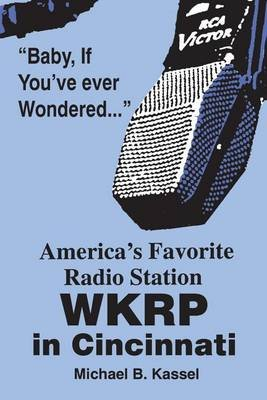 America's Favorite Radio Station (Electronic book text): Michael B Kassel