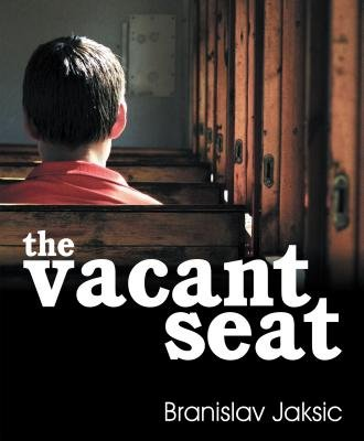 The Vacant Seat (Electronic book text): Branislav Jaksic