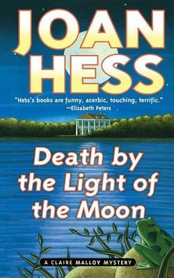 Death by the Light of the Moon - A Claire Malloy Mystery (Paperback): Joan Hess