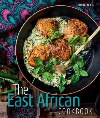 The East African Cookbook (Paperback): Shereen Jog