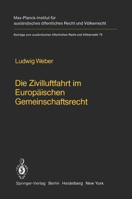 Die Zivilluftfahrt im Europaischen Gemeinschaftsrecht / Civil Aviation in European Community Law (English, German, Paperback,...