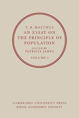 An Essay on the Principle of Population, v. 1 (Paperback): Patricia James