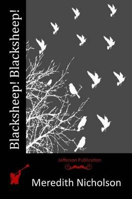Blacksheep! Blacksheep! (Paperback): Meredith Nicholson