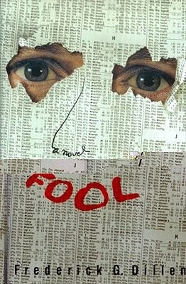 Fool (Hardcover, 1st ed): Frederick Dillen