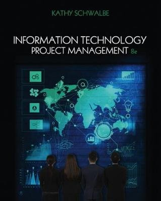 Information Technology Project Management (Paperback, 8th edition): Kathy Schwalbe