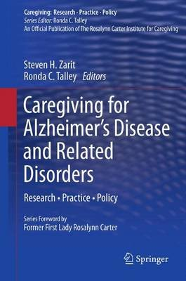 Caregiving for Alzheimer's Disease and Related Disorders - Research * Practice * Policy (Hardcover, 2013 ed.): Steven H....