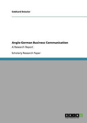 Anglo-German Business Communication (Paperback): Gebhard Deissler