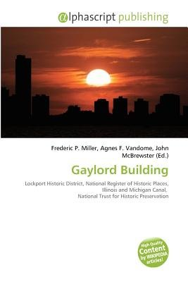Gaylord Building (Paperback): Frederic P. Miller, Agnes F. Vandome, John McBrewster