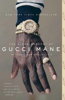The Autobiography of Gucci Mane (Paperback): Gucci Mane, Neil Martinez-Belkin