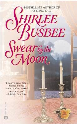 Swear by the Moon (Electronic book text): Shirlee Busbee