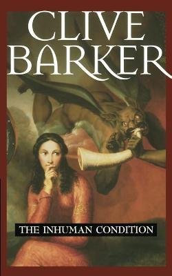 The Inhuman Condition (Paperback): Clive Barker