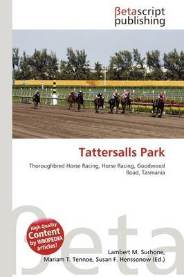 Tattersalls Park (Paperback): Lambert M. Surhone, Mariam T. Tennoe, Susan F. Henssonow