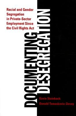 Documenting Desegregation - Racial and Gender Segregation in Private Sector Employment Since the Civil Rights Act (Paperback):...