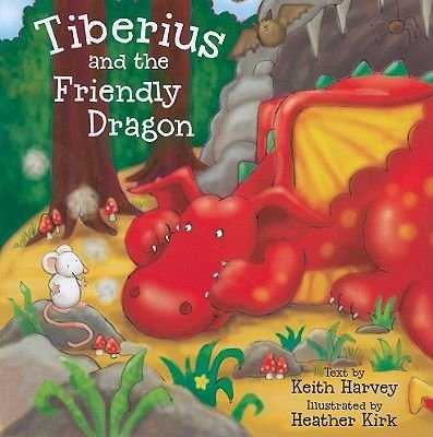 Tiberius and the Friendly Dragon (Paperback): Keith Harvey