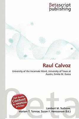 Raul Calvoz (Paperback): Lambert M. Surhone, Mariam T. Tennoe, Susan F. Henssonow