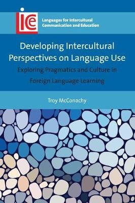Developing Intercultural Perspectives on Language Use - Exploring Pragmatics and Culture in Foreign Language Learning...