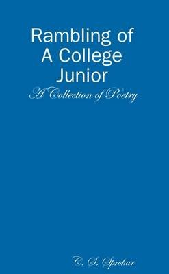 Rambling of A College Junior (Electronic book text): C Sprohar