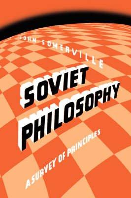 Soviet Philosophy (Paperback): John Somerville