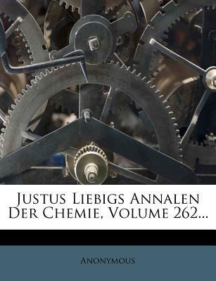 Justus Liebigs Annalen Der Chemie, Band 262, 1891 (English, German, Paperback): Anonymous