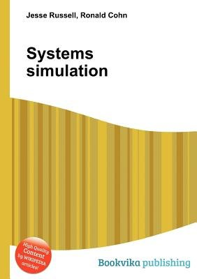 Systems Simulation (Paperback): Jesse Russell, Ronald Cohn