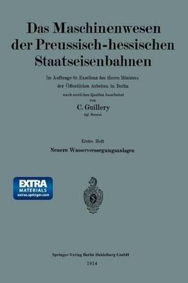 Neuere Wasserversorgungsanlagen Der Preussisch-Hessischen Staatseisenbahnen (German, Book, Softcover Repri): Carl Guillery