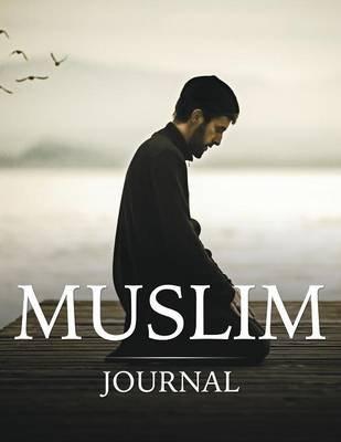 Muslim Journal (Paperback): Speedy Publishing LLC