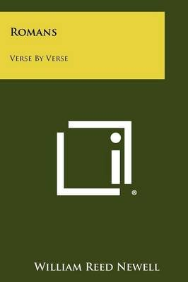 Romans - Verse by Verse (Paperback): William Reed Newell