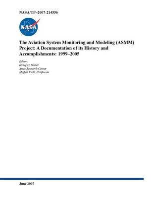 The Aviation System Monitoring and Modeling (Asmm) Project - A Documentation of Its History and Accomplishments: 1999-2005...