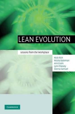Lean Evolution - Lessons from the Workplace (Hardcover): Nick Rich, Nicola Bateman, Ann Esain, Lynn Massey, Donna Samuel